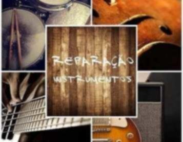 Instrumentos Musicais - Reparação e Manutenção